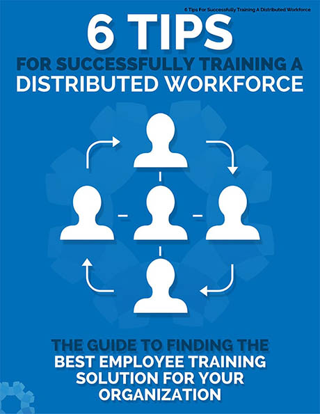 6 Tips Distributed Workforce